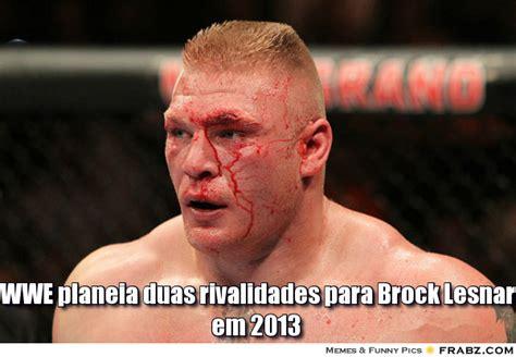 Brock Lesnar Meme - wwe planeia duas rivalidades para brock lesnar em 2013