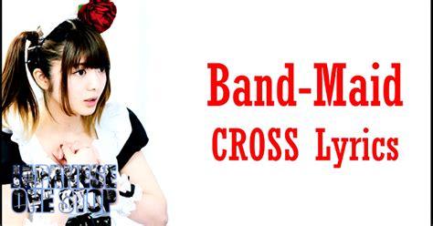 aichi yakusoku no crossroad lyrics band maid cross lyrics and english translation