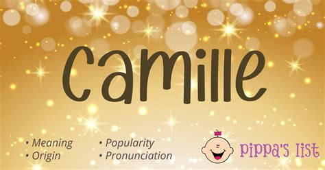 pippas list camille meaning pronunciation  popularity