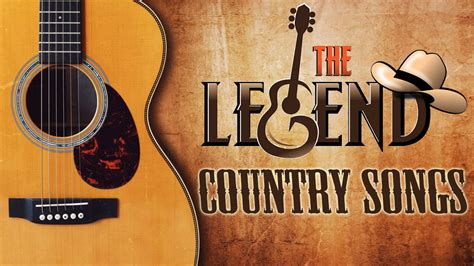 old country music youtube videos the legend country songs of all time best classic old