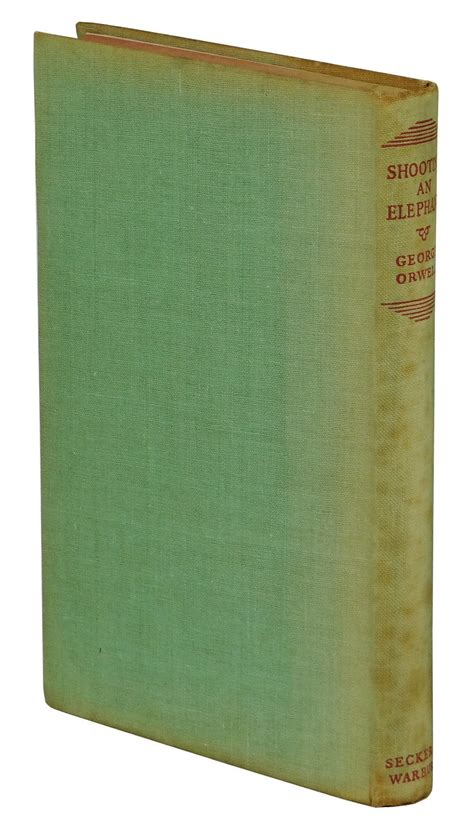 Shooting An Elephant And Other Essays by Shooting An Elephant And Other Essays George Orwell Edition