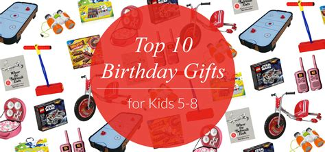 top 10 birthday gifts for kids ages 5 8 evite