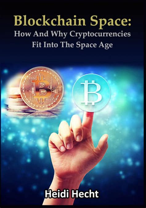 blockchain uncovering blockchain technology cryptocurrencies bitcoin and the future of money blockchain and cryptocurrency exposed blockchain and cryptocurrency as the future of money volume 1 books new book by techno heidi hecht reveals visionary