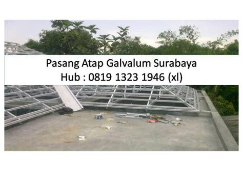 Jasa Pasang Atap Galvalum Surabaya hub 0819 1323 1946 xl jasa pasang atap galvalum sidoarjo
