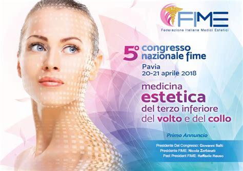 medicina estetica pavia pavia 20 21 aprile 2018 5 176 congresso nazionale