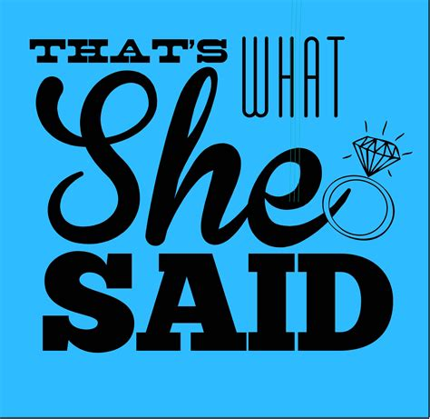 She Said It by She Said Yes Quotes Quotesgram