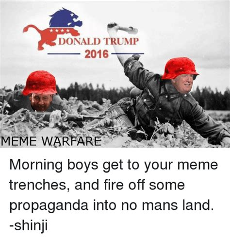 Meme Warfare - donald trump 2016 meme warfare morning boys get to your
