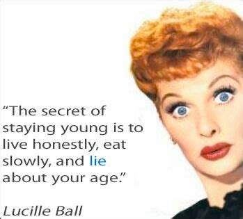 Lucille Birthday Quotes Lucille Ball Quotes Funny Quotesgram