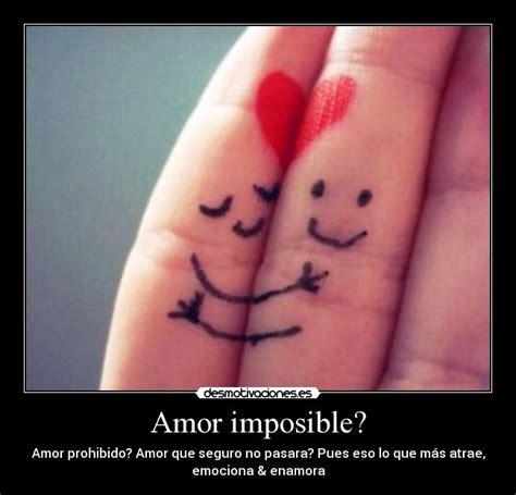 imagenes de amor prohibido e imposible amor imposible desmotivaciones