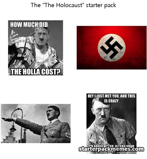 Holocaust Memes - the best of starter pack memes 187 the holocaust