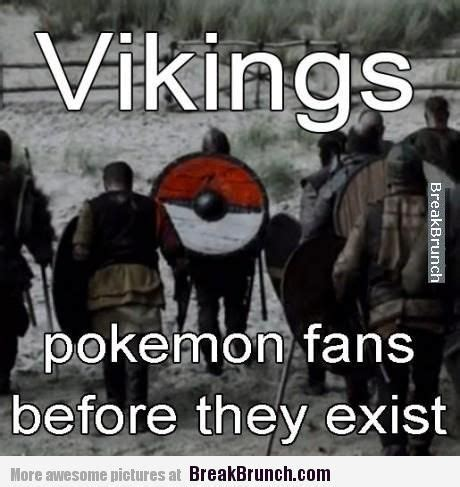 Vikings Memes - funny vikings memes vikings are pokemon fans before it