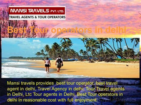 best tour operators best tour operators in delhi