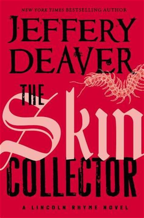 the skin collector lincoln rhyme 11 by jeffery deaver