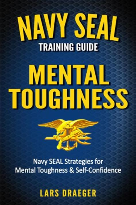 the science of mental toughness 15 scientifically proven habits to build mental toughness and a high performance mindset books borrow navy seal guide mental toughness by lars