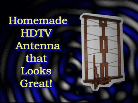 homemade hdtv antenna   great youtube