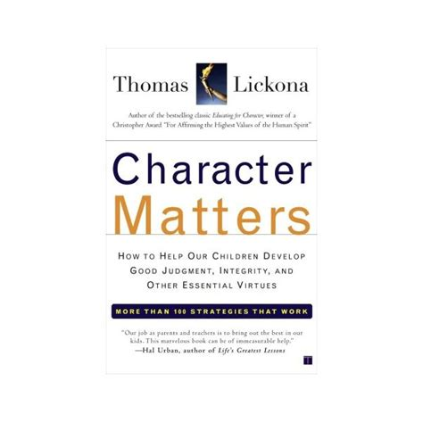 Character Matters Persoalan Karakter Lickona 10 ways to raise children with integrity