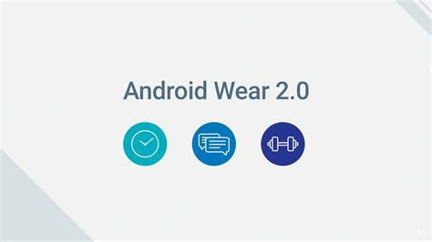 android wearable android wear 2 0 faces new improvements while together closes neurogadget