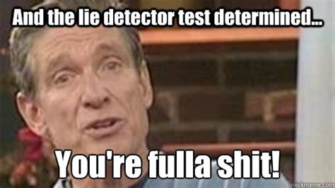 Lie Detector Test Meme - regardless what you think of the jon jones lie detector
