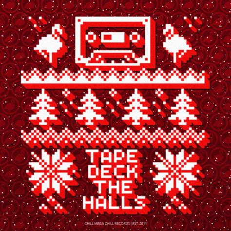 Deck The Halls Premiere 2 by Chill Mega Chill S Deck The Halls New
