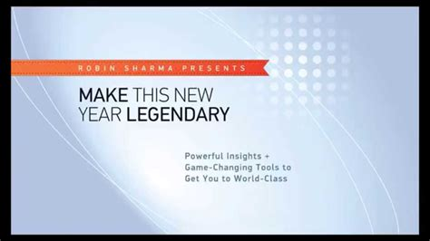 new year how to make how to make this new year legendary robin sharma