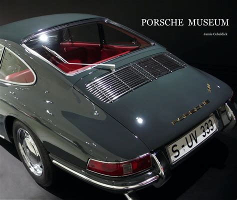 Porsche Museum Book by Porsche Museum Cobeldick By Cobeldick Blurb