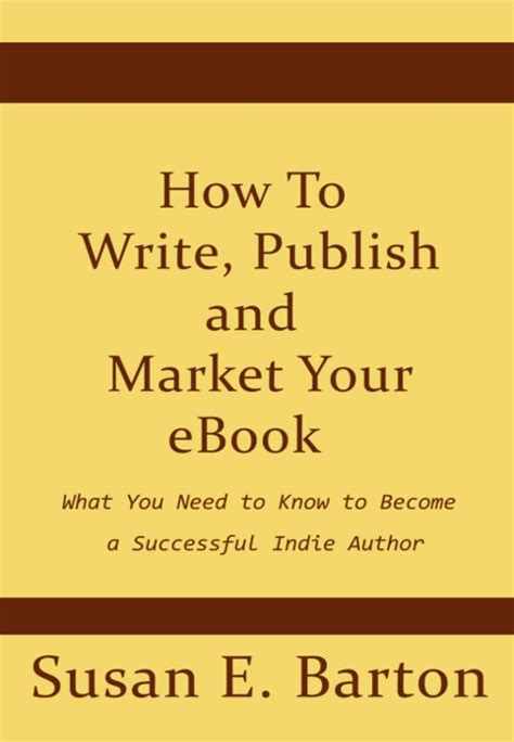 your story how to write and publish your book books quot how to write publish and market your ebook quot by susan