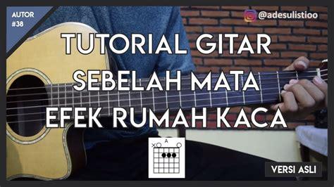 tutorial gitar to be with you tutorial gitar sebelah mata efek rumah kaca lengkap