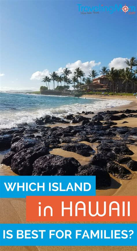 best for families best hawaiian island for a family vacation hawaii