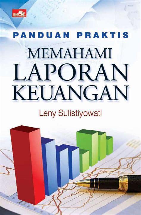 cara membuat cover buku laporan jual buku panduan praktis memahami laporan keuangan oleh