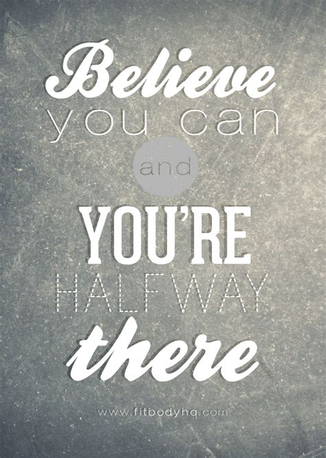 Believe You Can believe you can and you re halfway there fitbodyhq