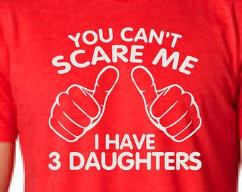 you can t scare me i have three daughters fathers day gift