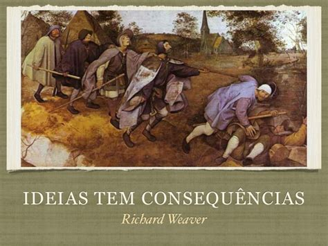 ideas have consequences ideas have consequences