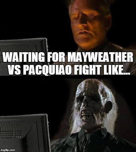 Mayweather Meme - mayweather vs pacquiao imgflip