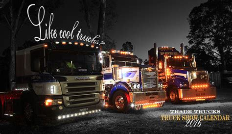 how are truck shows australian truck calendar 2016 features