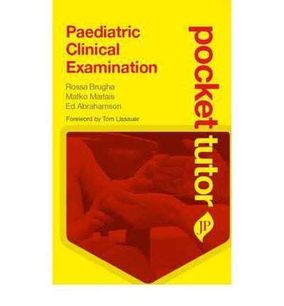 tutor neurological examination pocket tutor books pocket tutor paediatric clinical examination rossa