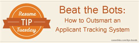 resume tip tuesday beat the bots how to outsmart an applicant tracking system ats careerbliss