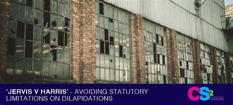 dilapidations section 18 jervis v harris avoiding statutory limitations on