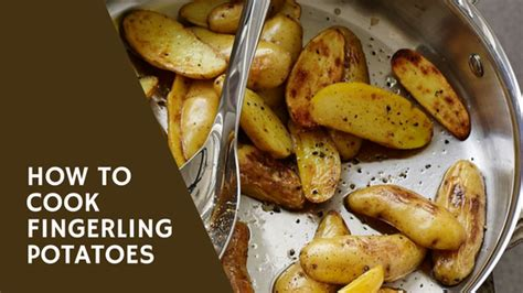pantry raid how to cook fingerling potatoes in two easy ways