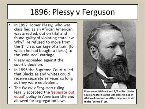Plessy V Ferguson Images 1896 plessy v ferguson in 1892 homer plessy who was