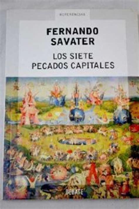 libro los siete pecados capitales los siete pecados capitales fernando savater ficha rese 241 as y puntuaci 243 n del libro por los