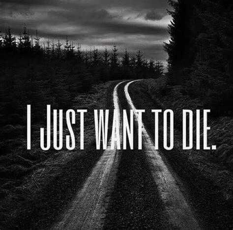 I Just It by I Just Wanna Die Quotes Depression Quotesgram