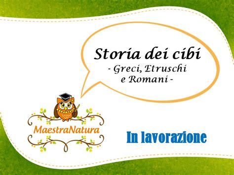 alimentazione storia maestra natura storia degli alimenti greci etruschi e