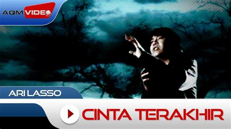 ari lasso cinta terakhir mp3 download ari lasso cinta terakhir official video mp3 4 79 mb