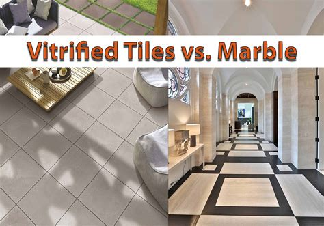Which Is Best Marble Or Vitrified Tiles - what to choose vitrified tiles vs marble for flooring