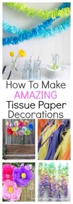 How To Make Decorations With Tissue Paper - how to make amazing tissue paper decorations