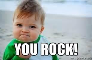 You Rock Meme - you rock fist pump baby meme generator