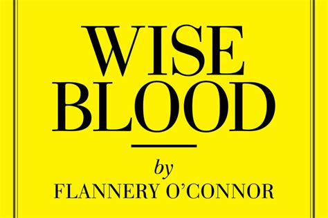 help club for the wise books quot wise blood quot by flannery o connor best southern books