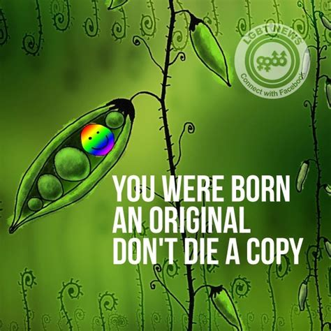 you were born an original you were born and original beautiful quotes and