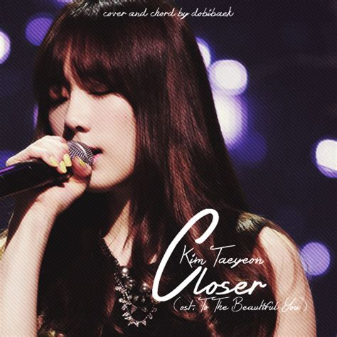 download mp3 taeyeon closer ost to the beautiful you chord kim taeyeon closer