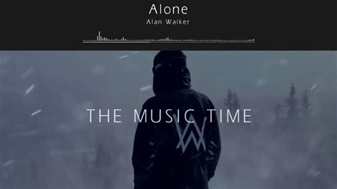 alan walker i m not alone alan walker alone youtube